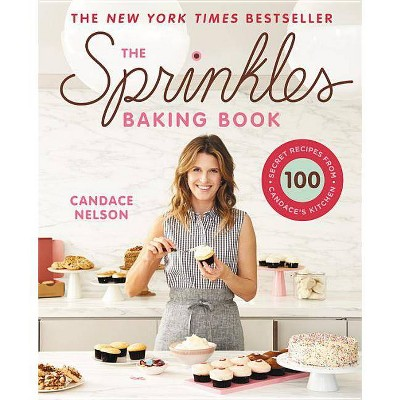The Sprinkles Baking Book - by Candace Nelson (Hardcover)