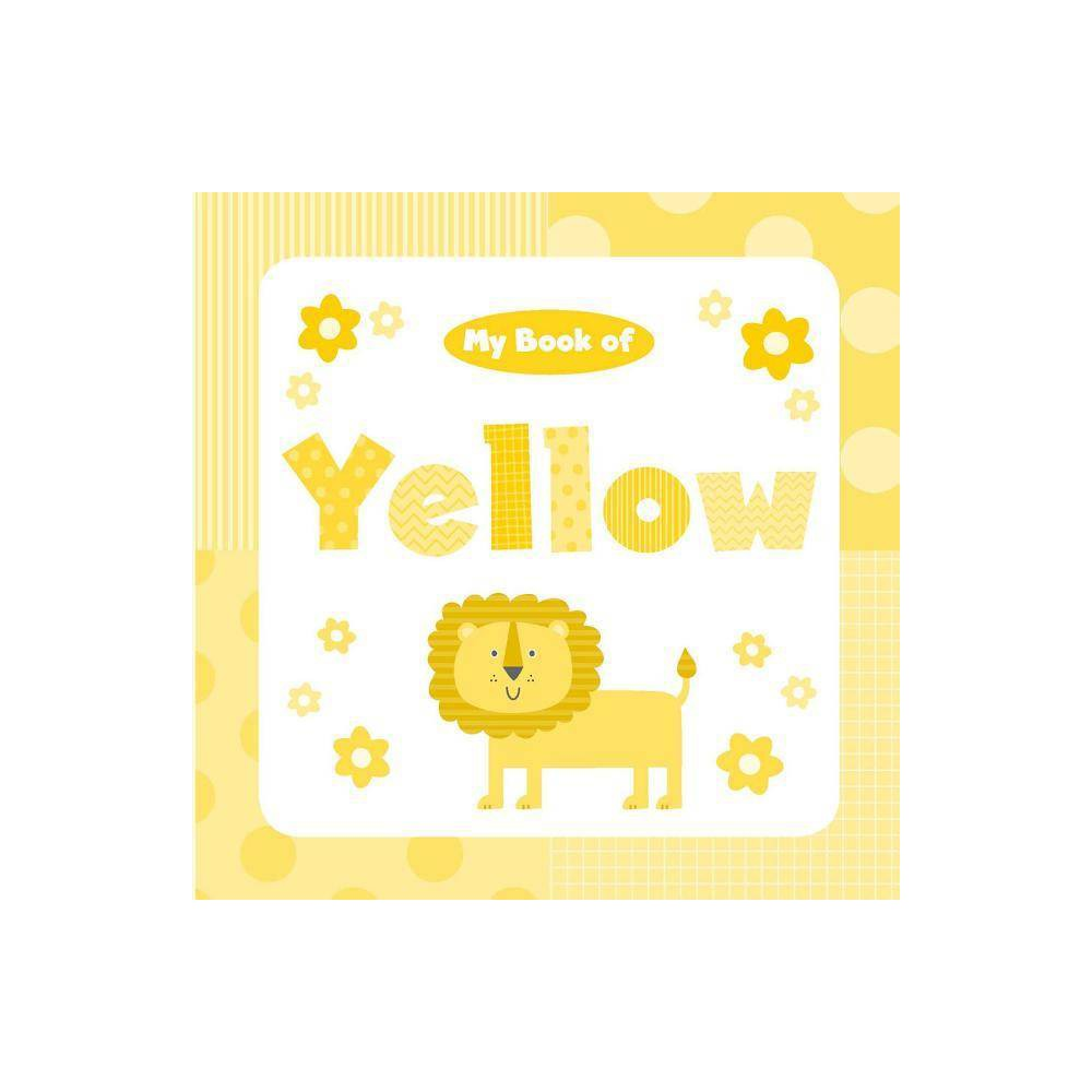 My Book Of Yellow My Color Books By Little Bee Books Board Book