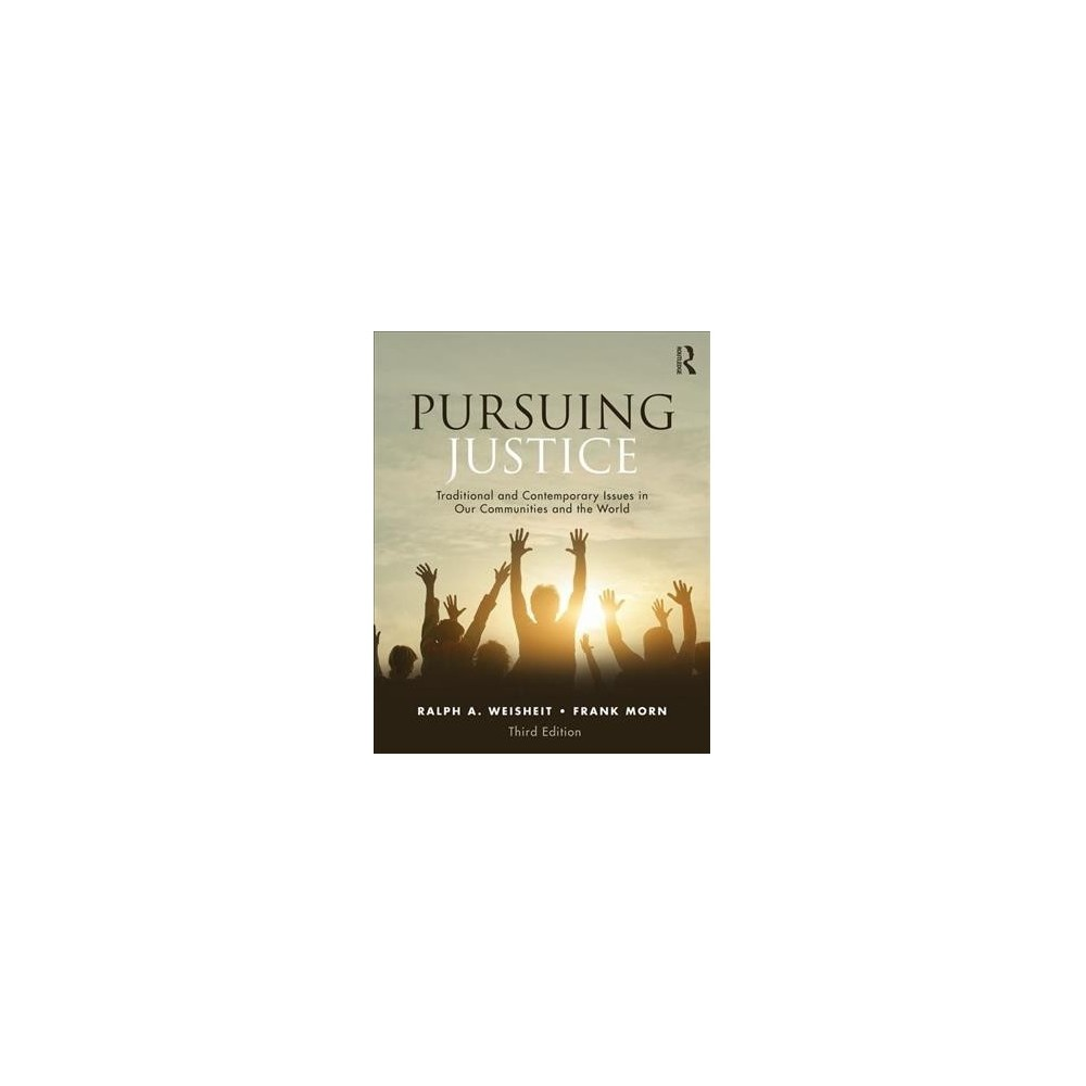 Pursuing Justice : Traditional and Contemporary Issues in Our Communities and the World - 3 (Paperback)