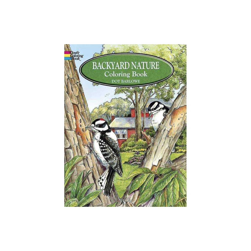 Backyard Nature Coloring Book Dover Nature Coloring Book By Dot Barlowe Paperback