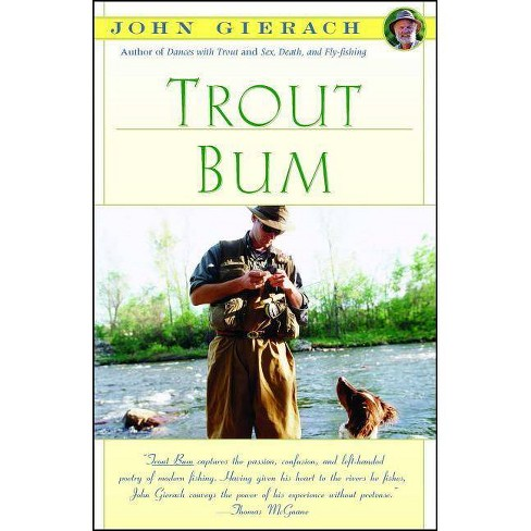 Trout Bum - (John Gierach's Fly-Fishing Library) by  John Gierach (Paperback) - image 1 of 1