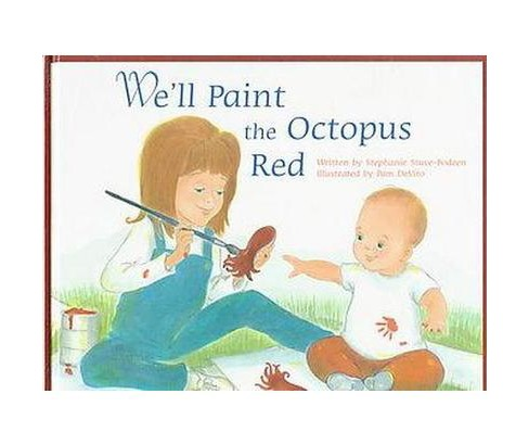 We'll Paint the Octopus Red (Hardcover) (Stephanie Stuve-Bodeen) - image 1 of 1
