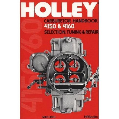 Holley Carburetor Handbook, Models 4150 & 4160 - by  Mike Urich (Paperback) - image 1 of 1