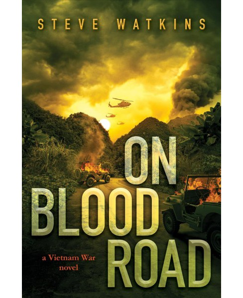 On Blood Road : A Vietnam War Novel -  by Steve Watkins (Hardcover) - image 1 of 1