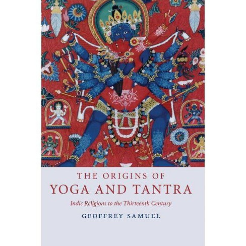 The Origins of Yoga and Tantra - by  Geoffrey Samuel (Paperback) - image 1 of 1