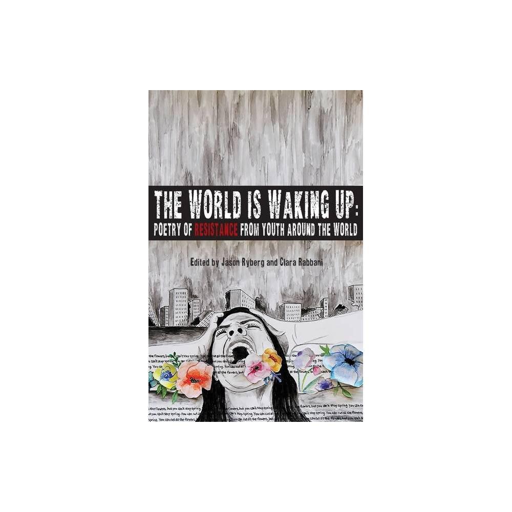 The World Is Waking Up By Jason Ryberg Clara Rabbani Paperback