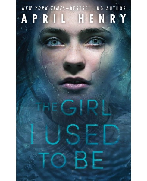 Girl I Used to Be -  Reprint by April Henry (Paperback) - image 1 of 1