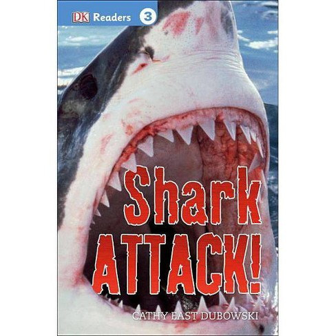Shark Attack! - (DK Readers Level 3) by  Cathy East Dubowski (Paperback) - image 1 of 1