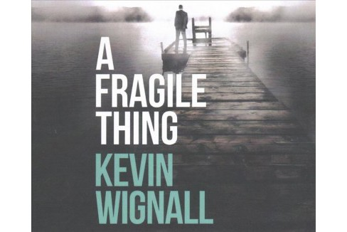 Fragile Thing (Unabridged) (CD/Spoken Word) (Kevin Wignall) - image 1 of 1
