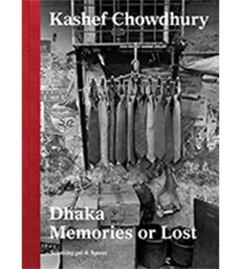 Dhaka : Memories or Lost (Hardcover) (Philip  Ursprung) - image 1 of 1