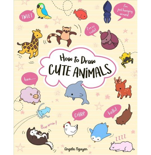 How To Draw Cute Animals By Angela Nguyen Paperback Target