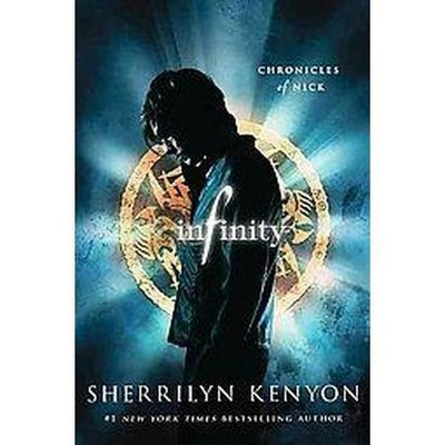 Infinity ( Chronicles of Nick) (Reprint) (Paperback) by Sherrilyn Kenyon