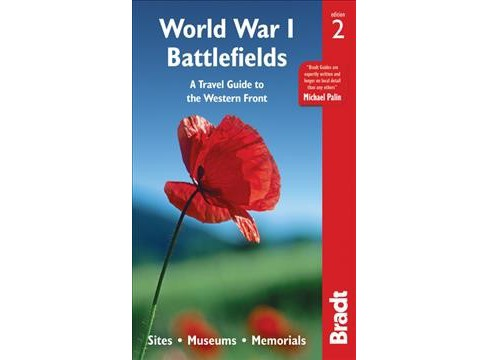 Bradt World War I Battlefields : A Travel Guide to the Western Front; Sites, Museums, Memorials - image 1 of 1