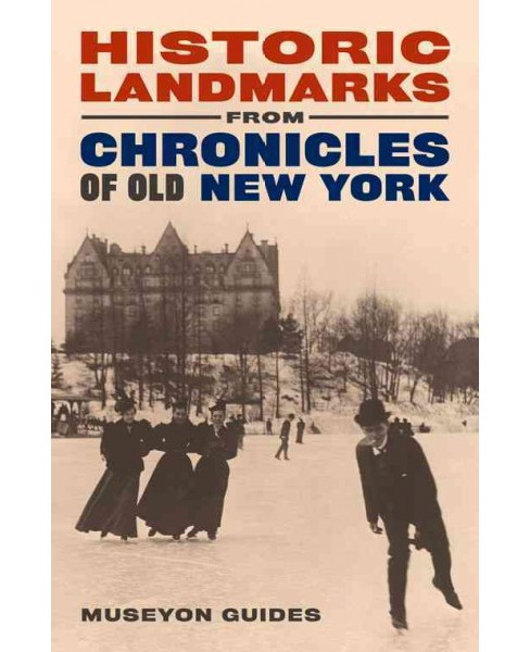 Historic Landmarks of Old New York (Paperback) - image 1 of 1