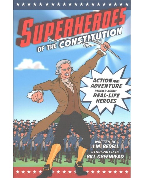 Superheroes of the Constitution : Action and Adventure Stories About Real-Life Heroes (Paperback) (J. M. - image 1 of 1