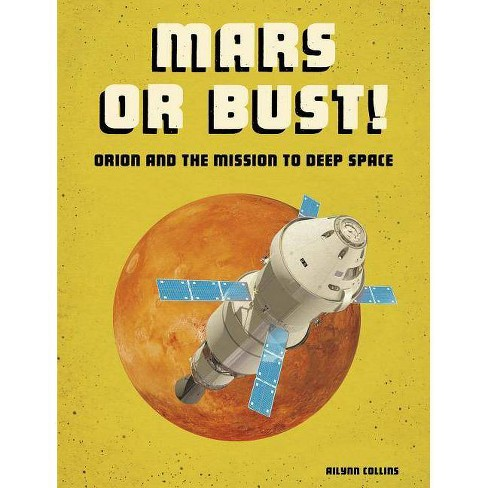 Mars or Bust! - (Future Space) by  Ailynn Collins (Paperback) - image 1 of 1