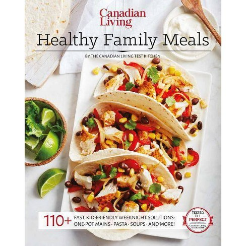 Canadian Living: Healthy Family Meals - by  Canadian Living Test Kitchen (Paperback) - image 1 of 1