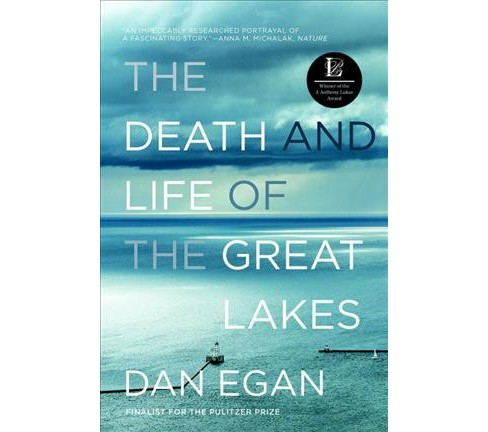 Death and Life of the Great Lakes -  Reprint by Dan Egan (Paperback) - image 1 of 1