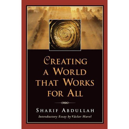 Creating a World That Works for All - by  Sharif M Abdullah (Paperback) - image 1 of 1