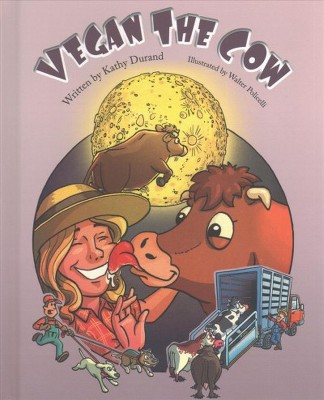 Vegan the Cow - by Kathy Durand (Hardcover)