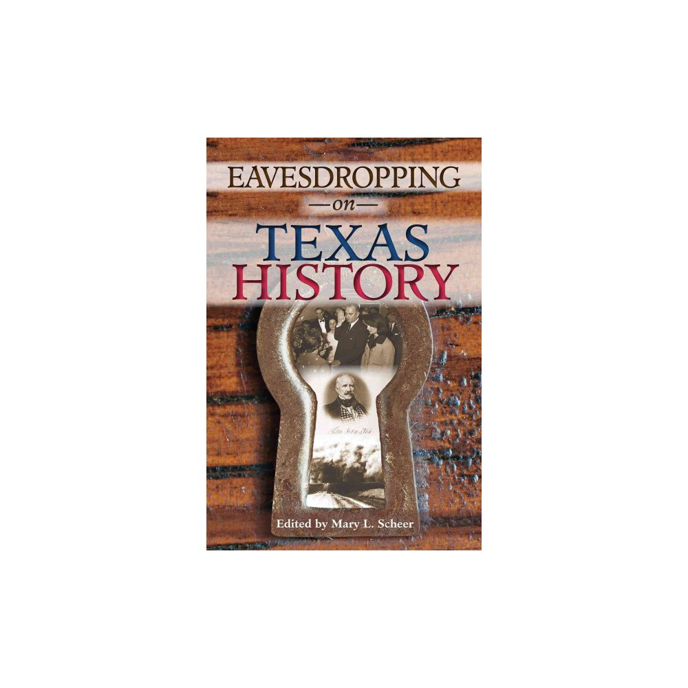 Eavesdropping on Texas History (Hardcover)