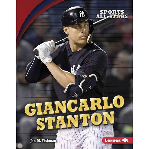Giancarlo Stanton - (Sports All-Stars (Lerner (Tm) Sports)) by  Jon M Fishman (Hardcover) - image 1 of 1