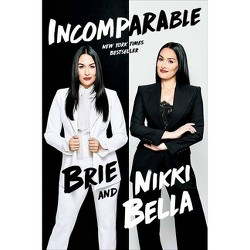 Incomparable - by Brie Bella & Nikki Bella (Hardcover)
