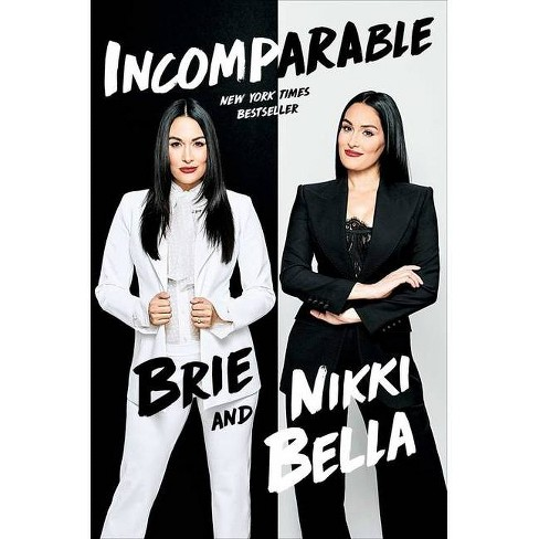 Incomparable - by Brie Bella & Nikki Bella (Hardcover) - image 1 of 1