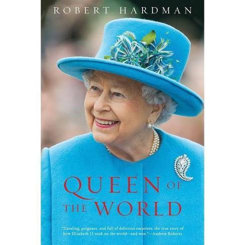 Queen of the World - by  Robert Hardman (Paperback) - image 1 of 1