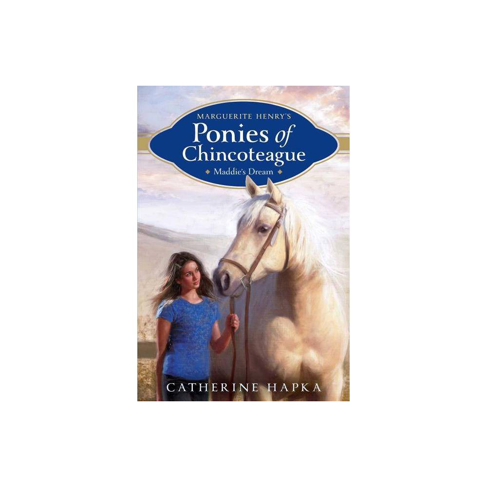 Maddie S Dream Volume 1 Marguerite Henry S Ponies Of Chincoteague By Catherine Hapka Paperback
