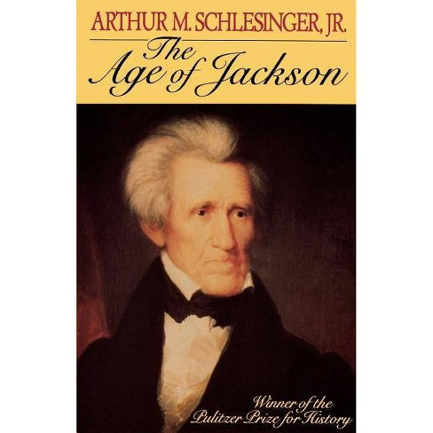 Age of Jackson - (Back Bay Books (Series)) by  Arthur M Schlesinger (Paperback) - image 1 of 1