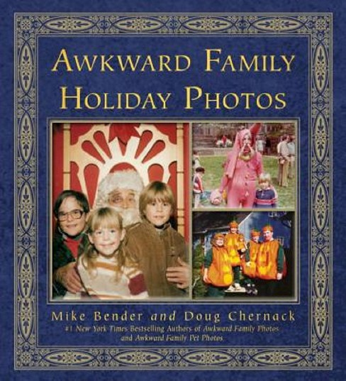 Awkward Family Holiday Photos (Paperback) by Mike Bender - image 1 of 1