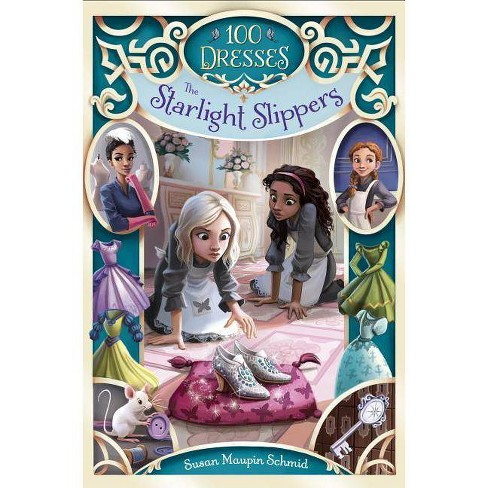 The Starlight Slippers - (100 Dresses) by  Susan Maupin Schmid (Paperback) - image 1 of 1