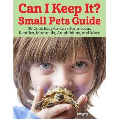 Can I Keep It? Small Pets Guide - by  Tanguy (Paperback)