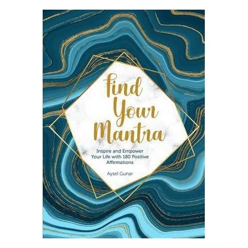 Find Your Mantra - by Aysel Gunar (Hardcover)