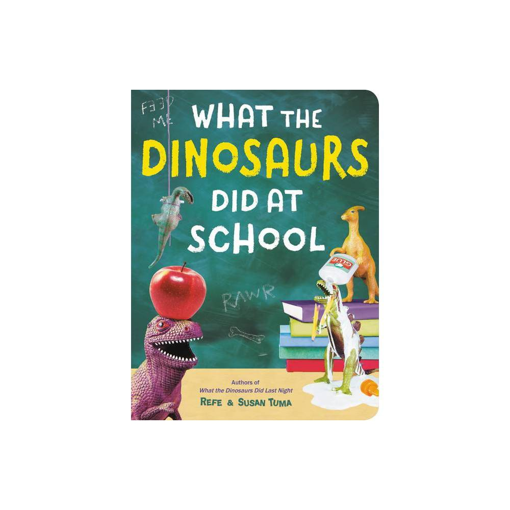 What The Dinosaurs Did At School Board Book