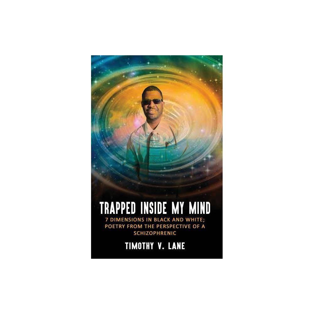 Trapped Inside My Mind By Timothy V Lane Paperback
