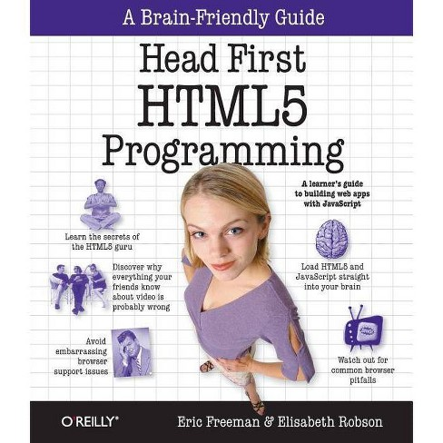 Head First HTML5 Programming - by  Eric Freeman & Elisabeth Robson (Paperback) - image 1 of 1
