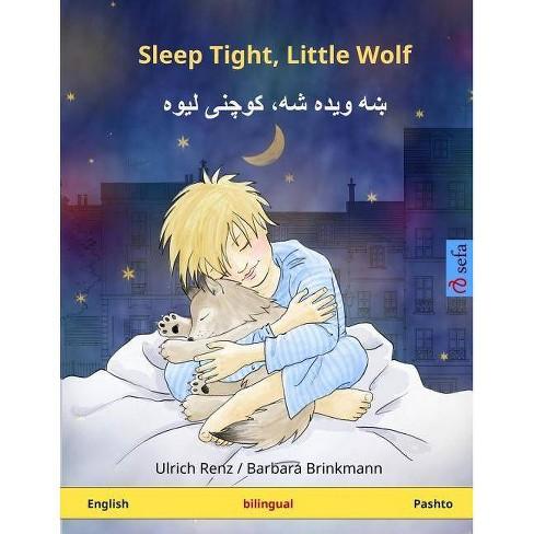 Sleep Tight, Little Wolf  Bilingual Children's Book (English - Pashto) - by  Ulrich Renz (Paperback)