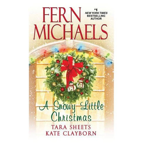 A Snowy Little Christmas - by  Fern Michaels & Tara Sheets & Kate Clayborn (Paperback) - image 1 of 1