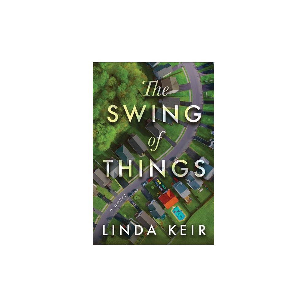 Swing of Things - by Linda Keir (Hardcover)