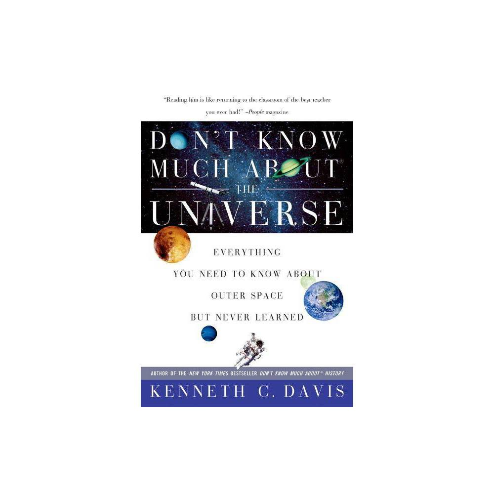 Don T Know Much About R The Universe Don T Know Much About By Kenneth C Davis Paperback