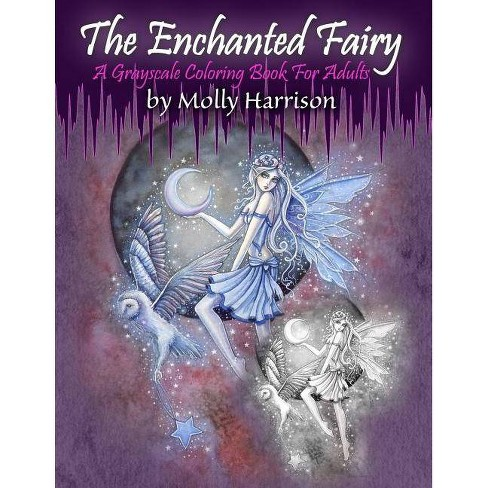 The Enchanted Fairy - A Grayscale Coloring Book for Adults - by Molly  Harrison (Paperback)