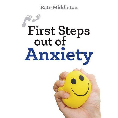 First Steps Out of Anxiety - by  Kate Middleton (Paperback) - image 1 of 1