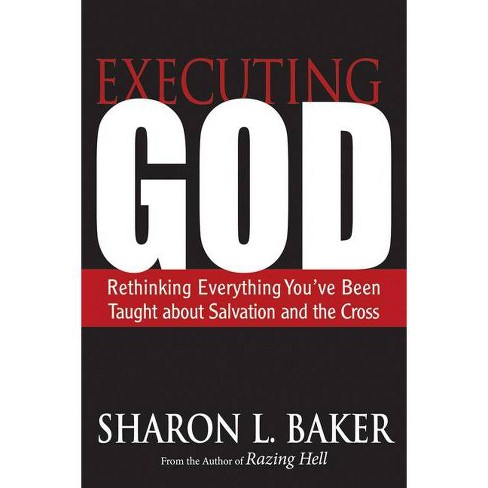 Executing God - by  Sharon L Baker (Paperback) - image 1 of 1