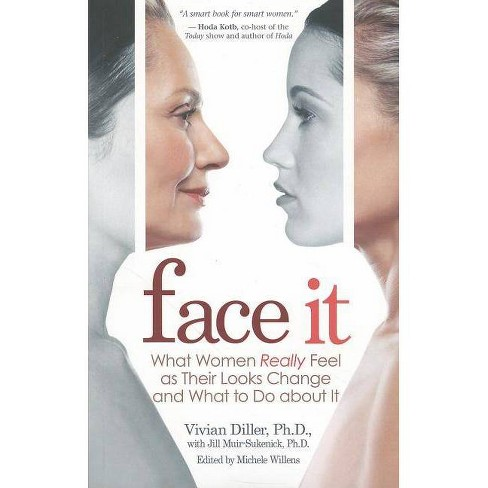 Face It - by  Vivian Diller (Paperback) - image 1 of 1