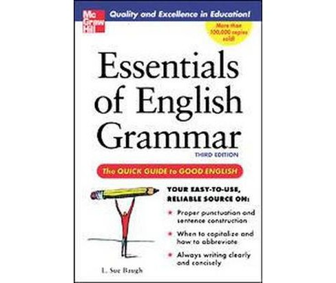 Essentials Of English Grammar : A Quick Guide To Good English (Paperback) (L. Sue Baugh) - image 1 of 1