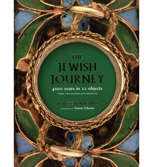 Jewish Journey : 4000 Years in 22 Objects from the Ashmolean Museum -  by Rebecca Abrams (Paperback) - image 1 of 1