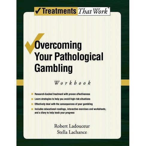 Overcoming Your Pathological Gambling - (Treatments That Work) by  Robert Ladouceur & Stella LaChance - image 1 of 1