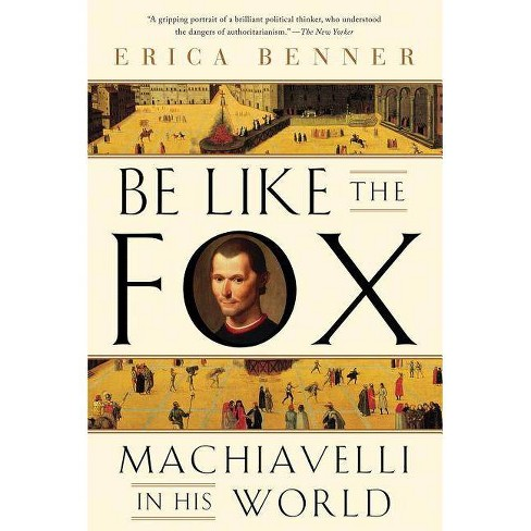 Be Like the Fox - by  Erica Benner (Paperback) - image 1 of 1